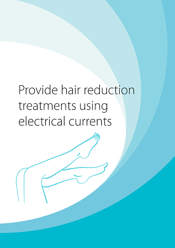 SHBBHRS004 Provide Hair Reduction Treatments Using Electrical Currents