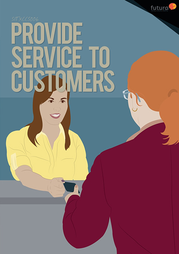 SITXCCS006 Provide Service to Customers
